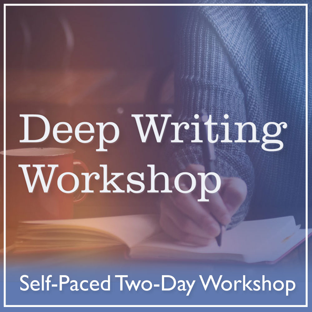 Deep Writing Self-Paced Workshop